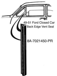 8A-7021450-PR 1949 1950 1951 Ford Coupe Tudor Sedan Four Door Back Edge Vertical vent Wing Window Seal Rubber Weatherstripping