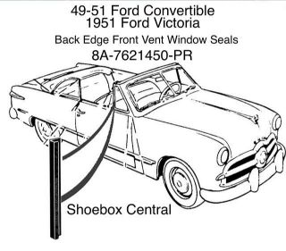 8A-7621450-PR 1949 1950 1951 Ford Convertible Victoria Front Vent Wing Window Back Vertical Edge Seal Rubber Weatherstripping Molding