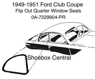 0A-7229904-PR 1949 1950 1951 Ford Club Coupe Quarter Window Flip Open Rubber Weatherstripping Seals Molding